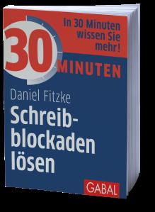 Daniel Fitzke: 30 Minuten Schreibblockaden lösen